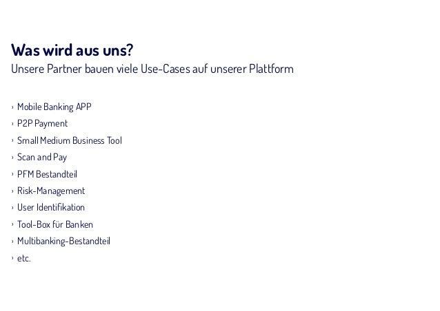 Was wird aus uns? Unsere Partner bauen viele Use-Cases auf unserer Plattform › Mobile Banking APP › P2P Payment › Small Me...