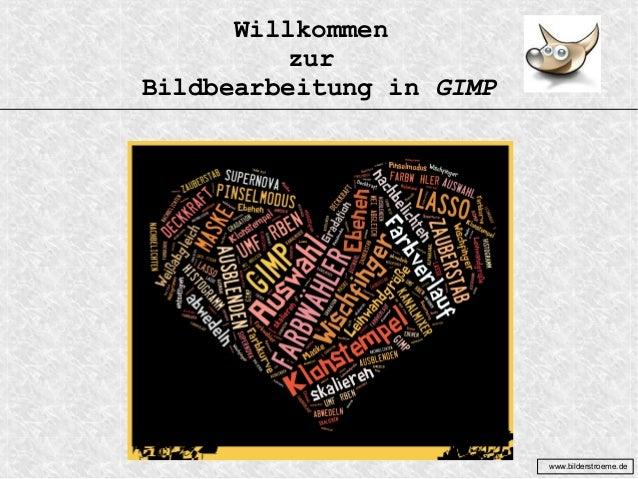 Willkommen zur Bildbearbeitung in GIMP  www.bilderstroeme.de
