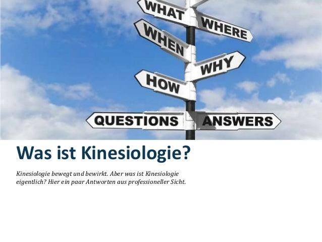 Was ist Kinesiologie?Kinesiologie bewegt und bewirkt. Aber was ist Kinesiologieeigentlich? Hier ein paar Antworten aus pro...