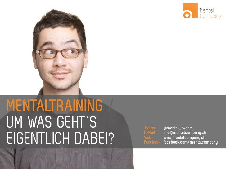 MENTALTRAINING /UM WAS GEHT'S       Twitter:                    E-Mail:                                @mental_tweets     ...