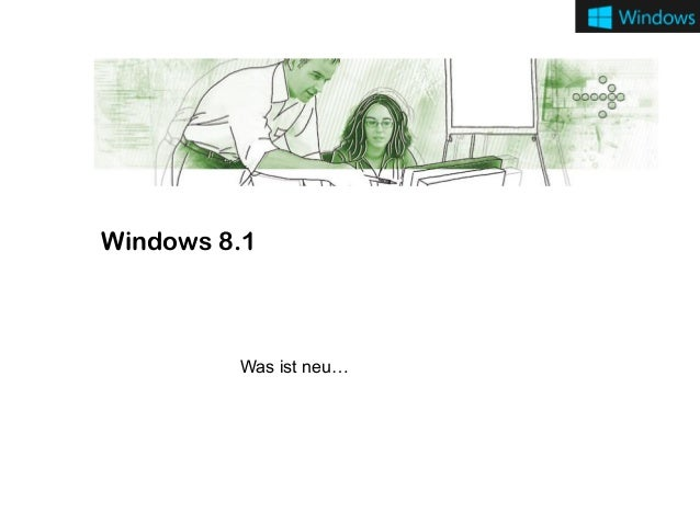 Windows 8.1  Was ist neu…