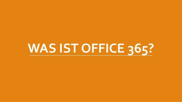 WAS IST OFFICE 365?