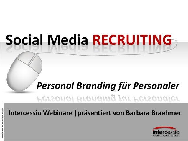 Social Media RECRUITING                                                        Personal Branding für Personalerwww.interce...