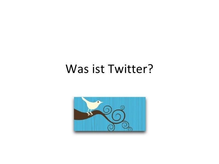 Was ist Twitter?
