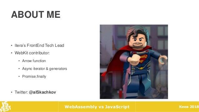 JS Fest 2018. Александр Скачков. WebAssembly vs JavaScript Slide 2
