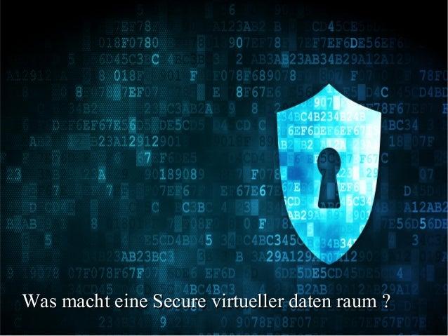 Was macht eine Secure virtueller daten raum ?Was macht eine Secure virtueller daten raum ?