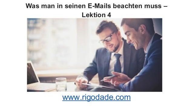 Was man in seinen E-Mails beachten muss – Lektion 4 www.rigodade.com