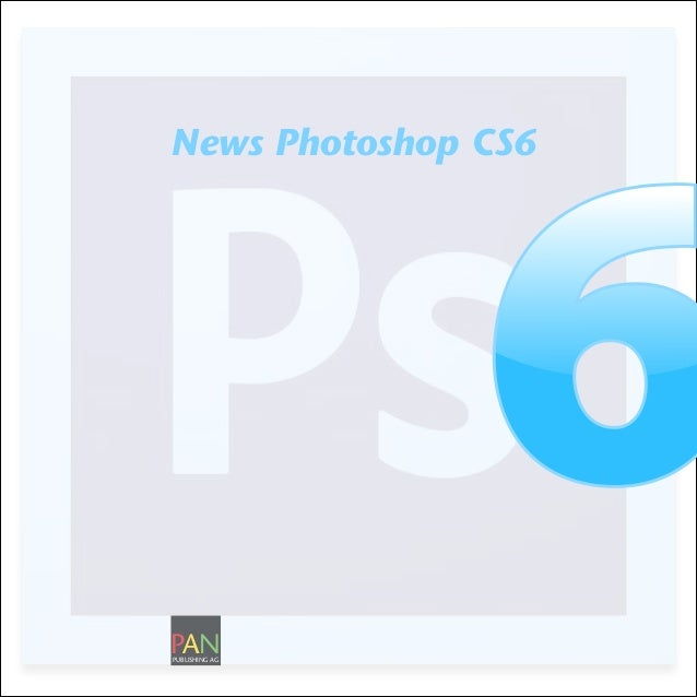 News Photoshop CS6PANPUBLISHING AG