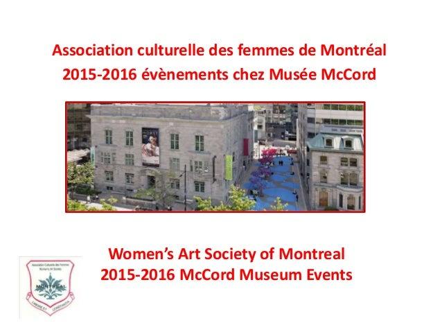 Women's Art Society of Montreal 2015-2016 McCord Museum Events Association culturelle des femmes de Montréal 2015-2016 évè...