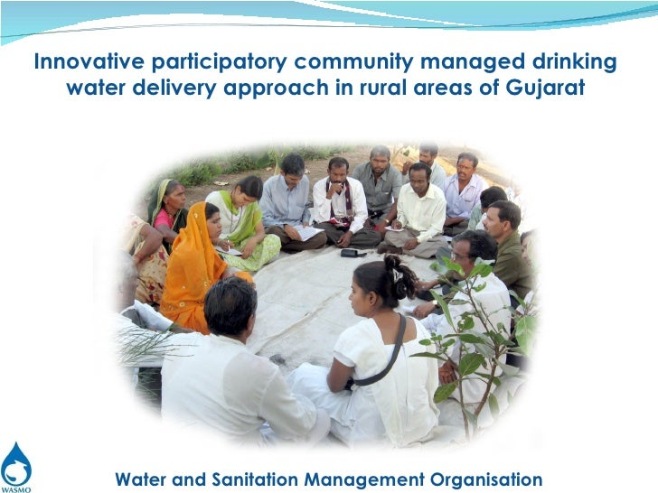 Water and Sanitation Management Organisation Innovative participatory community managed drinking water delivery approach i...