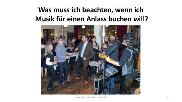 www.alleinunterhalter-coolcat.ch 1 Was muss ich beachten, wenn ich Musik für einen Anlass buchen will?