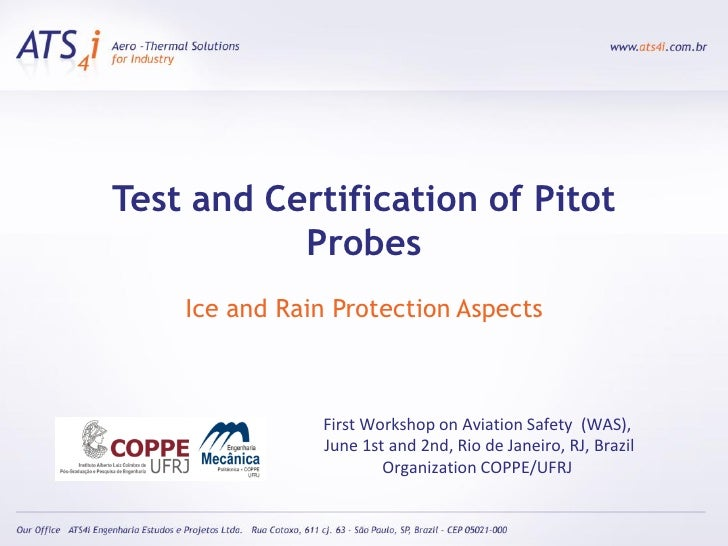 Test and Certification of Pitot            Probes     Ice and Rain Protection Aspects                   First Workshop on ...