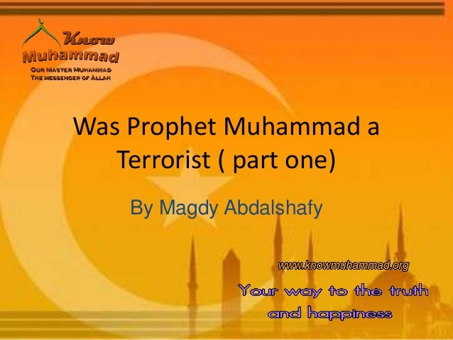 Was Prophet Muhammad a Terrorist ( part one) By Magdy Abdalshafy