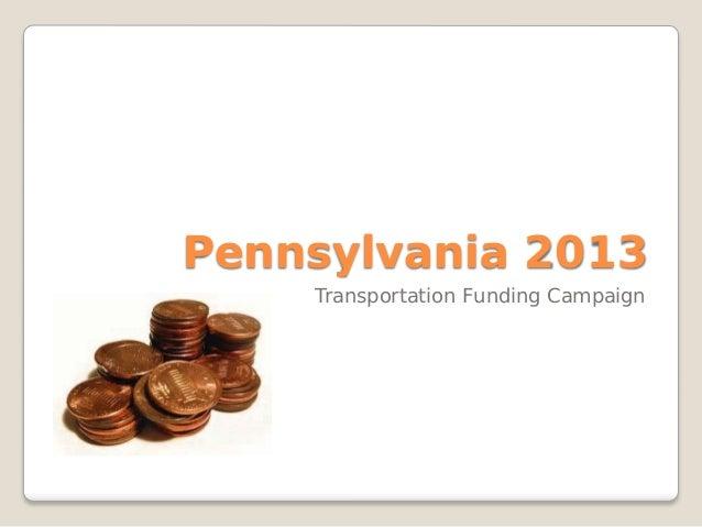 Pennsylvania 2013 Transportation Funding Campaign