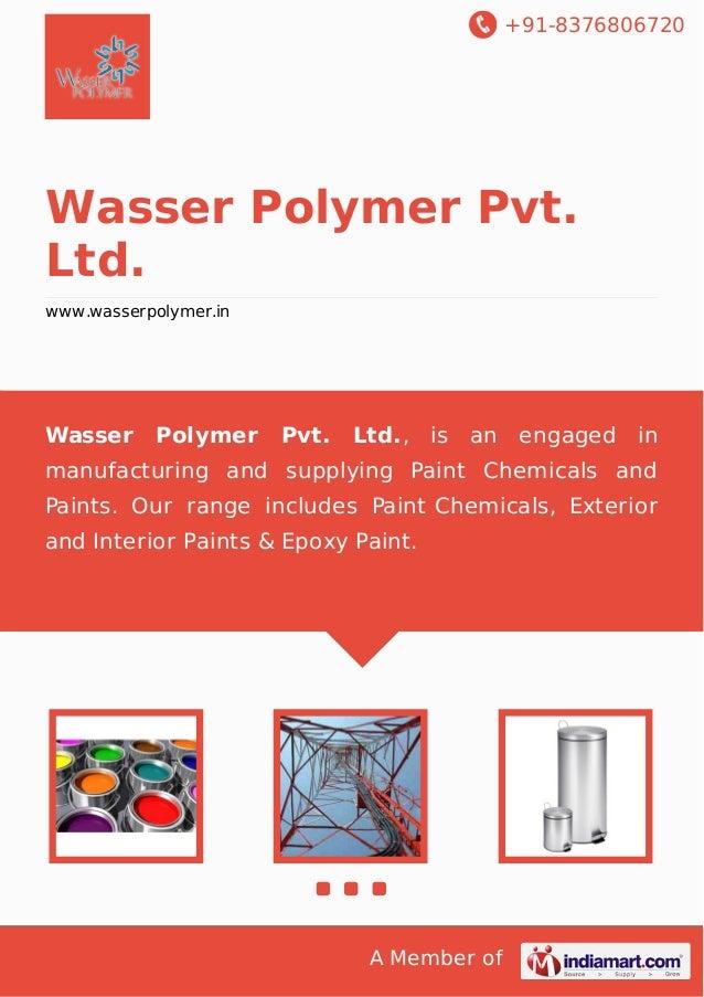 +91-8376806720  Wasser Polymer Pvt. Ltd. www.wasserpolymer.in  Wasser  Polymer  Pvt.  Ltd., is  an  engaged in  manufactur...
