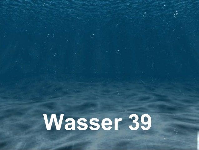 Wasser 39