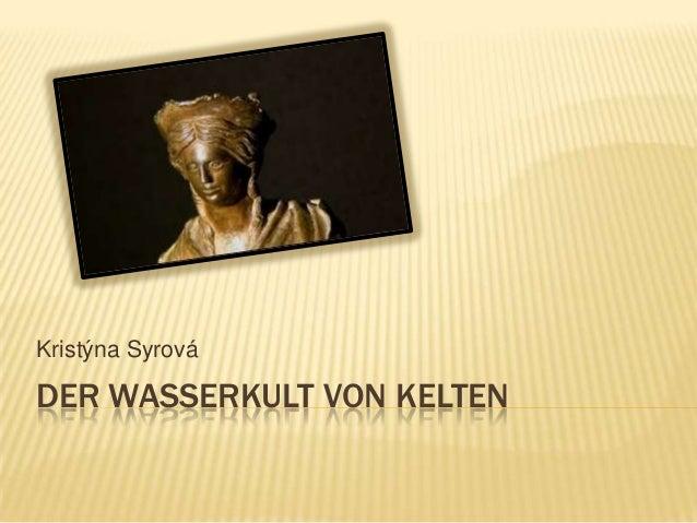 Kristýna SyrováDER WASSERKULT VON KELTEN