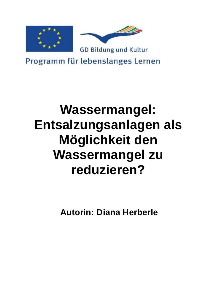 Wassermangel:Entsalzungsanlagen als    Möglichkeit den   Wassermangel zu     reduzieren?   Autorin: Diana Herberle