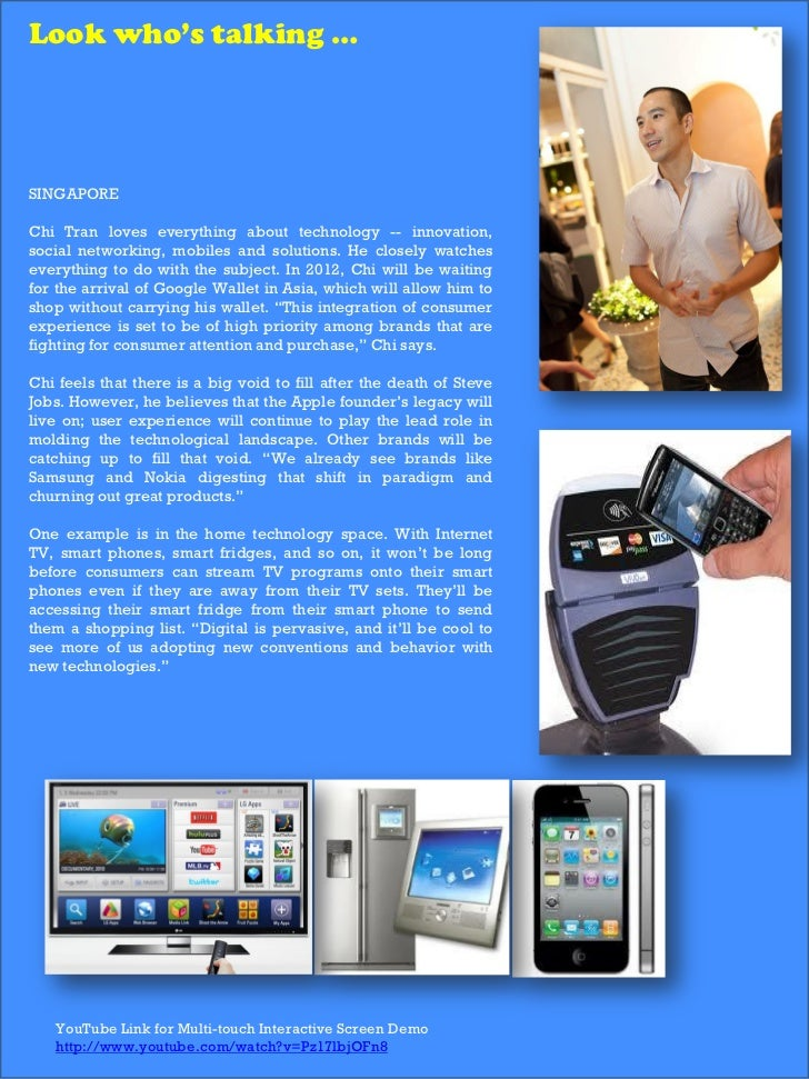 Look who's talking …SINGAPOREChi Tran loves everything about technology -- innovation,social networking, mobiles and solut...