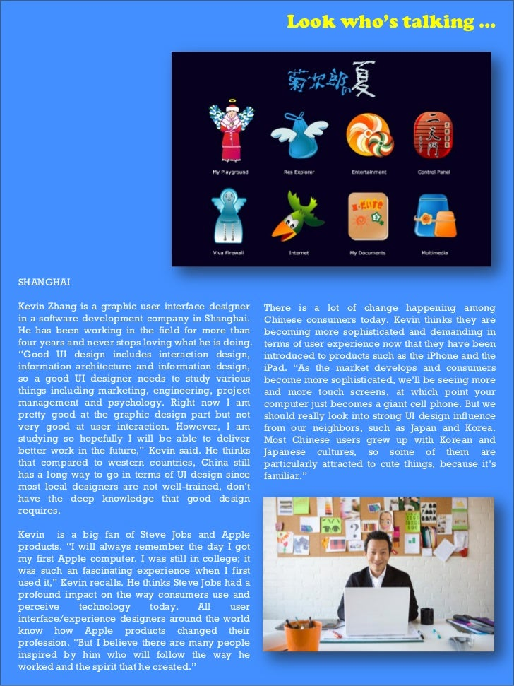 Look who's talking …SHANGHAIKevin Zhang is a graphic user interface designer      There is a lot of change happening among...