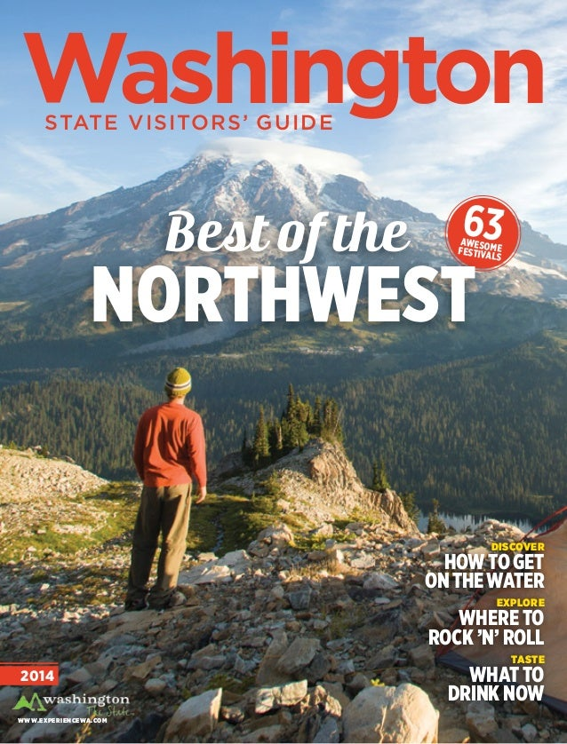 WashingtonStateVisitors'guide2014 Best of the northwest www.experiencewa.com discover howtoget onthewater explore where to...