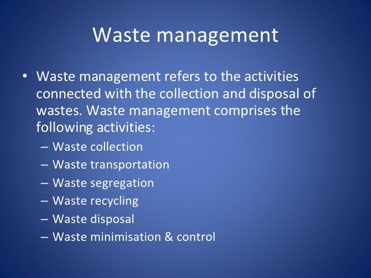 génial Waste management u003culu003eu003cliu003eWaste management refers to the activities  connected with ...