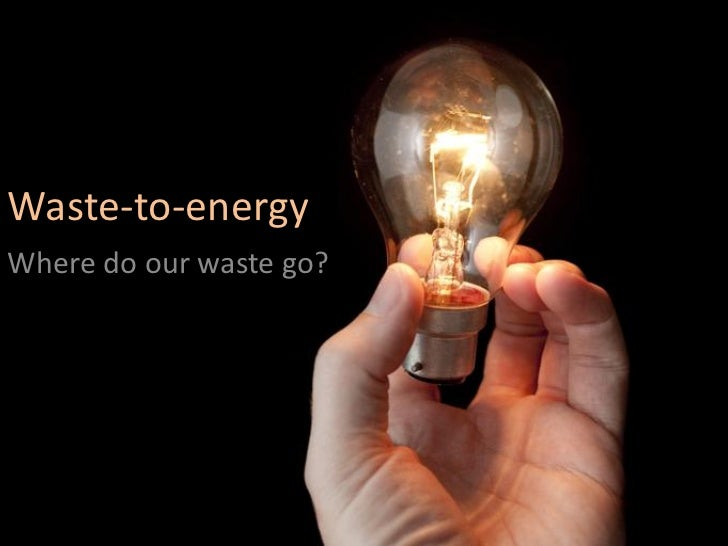 Waste-to-energyWhere do our waste go?