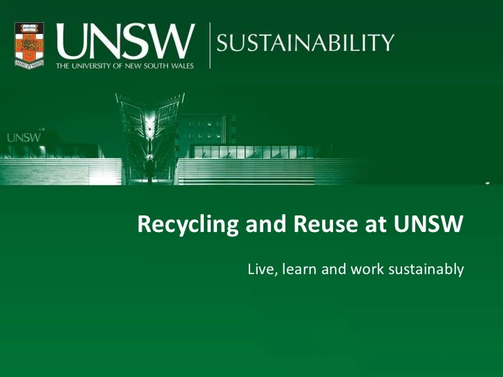 Recycling and Reuse at UNSW Live, learn and work sustainably