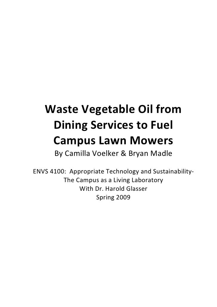 Waste Vegetable Oil from    Dining Services to Fuel    Campus Lawn Mowers       By Camilla Voelker & Bryan MadleENVS 4100:...