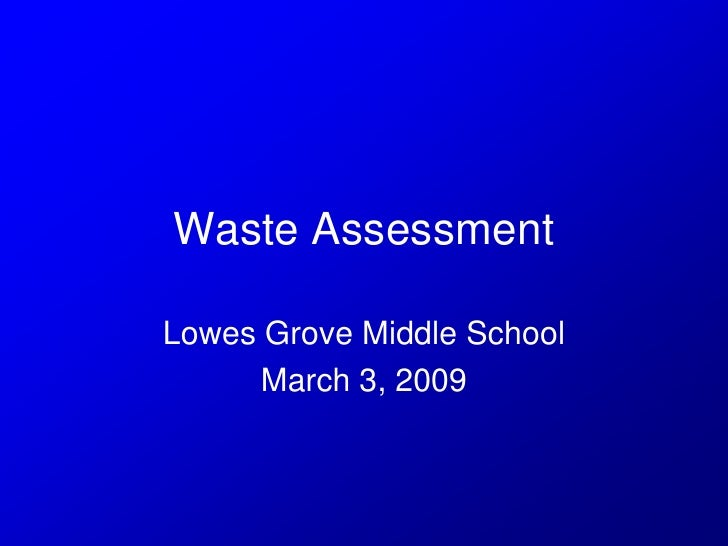 Waste Assessment  Lowes Grove Middle School       March 3, 2009