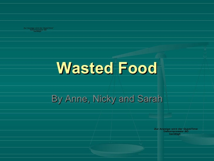 Wasted Food By Anne, Nicky and Sarah