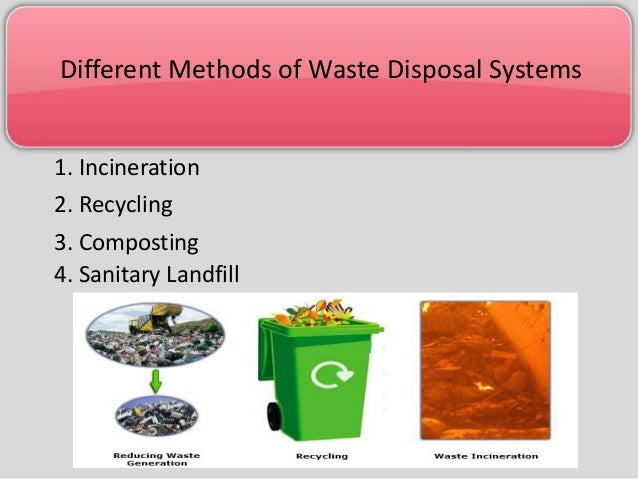 methods of liquid waste disposal The solid wastes are usually collected by a covered truck (b) disposal of waste: after the collection of wastes, the wastes are disposed of by any one of the methods described below.