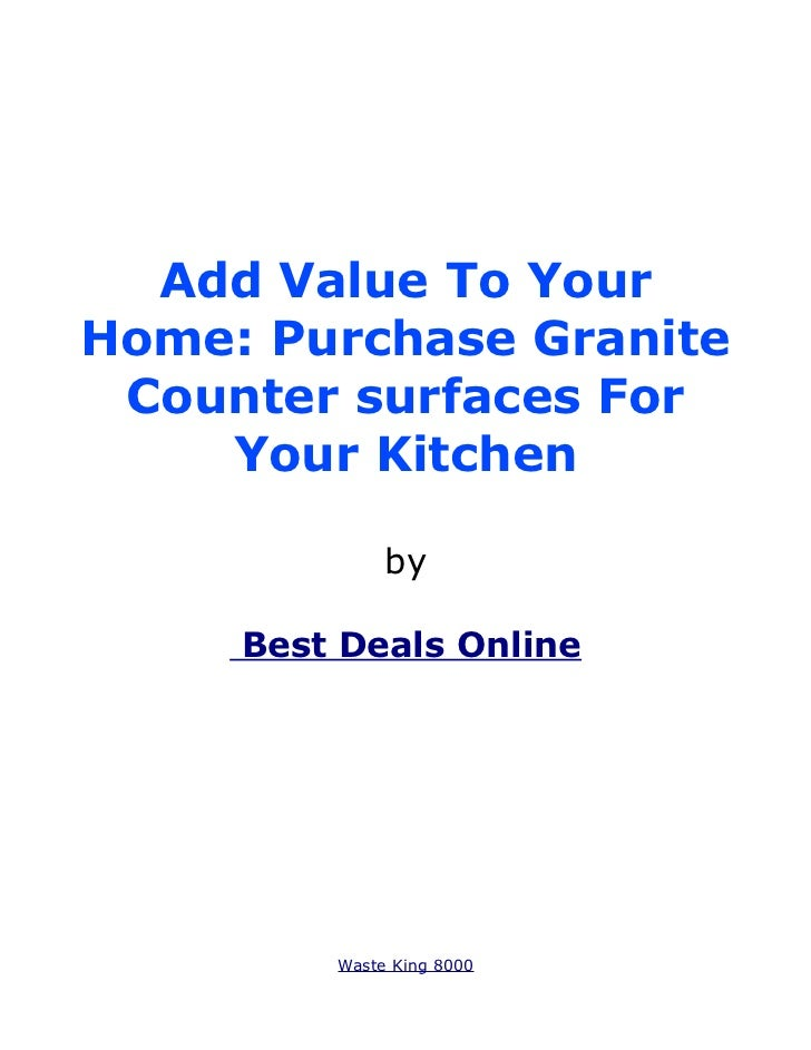 Add Value To YourHome: Purchase Granite Counter surfaces For    Your Kitchen              by     Best Deals Online        ...