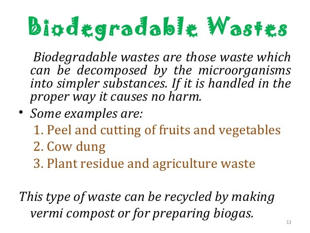 non biodegradable wastes Put on hold plan to ban plastics: manufacturers coimbatore: tamil nadu, pondy  plastic manufacturers and merchants association on sunday urged the state.