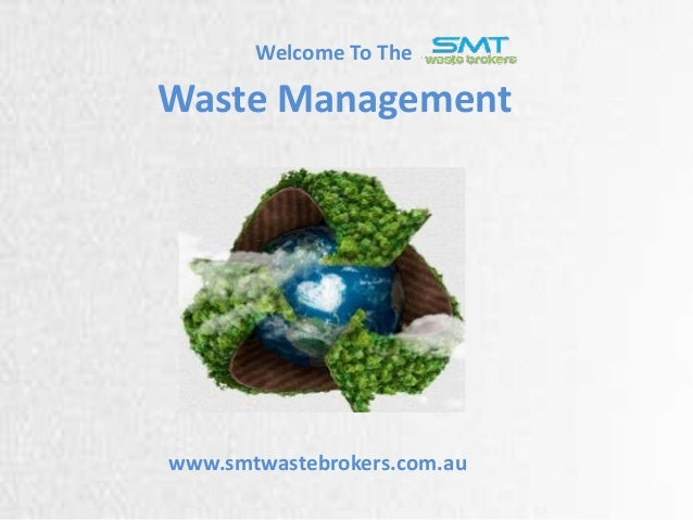 Welcome To The  Waste Management  www.smtwastebrokers.com.au