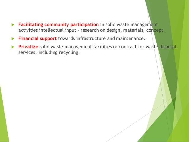community participation n solid waste management Solid waste management is an essential utility service  the benefits of a clean and healthy community  through public participation.