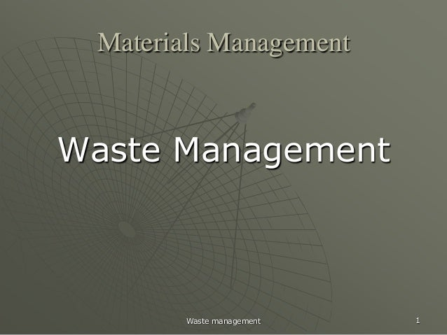Materials ManagementWaste Management        Waste management   1