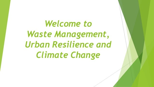 Welcome to Waste Management, Urban Resilience and Climate Change