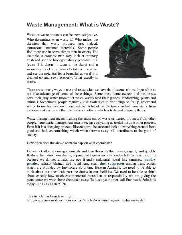 Waste Management: What is Waste? Waste or waste products can be…er…subjective. Who determines what waste is? Who makes the...
