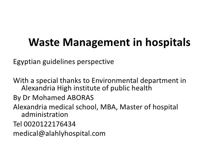 Waste Management in hospitals <br />Egyptian guidelines perspective<br />With a special thanks to Environmental department...