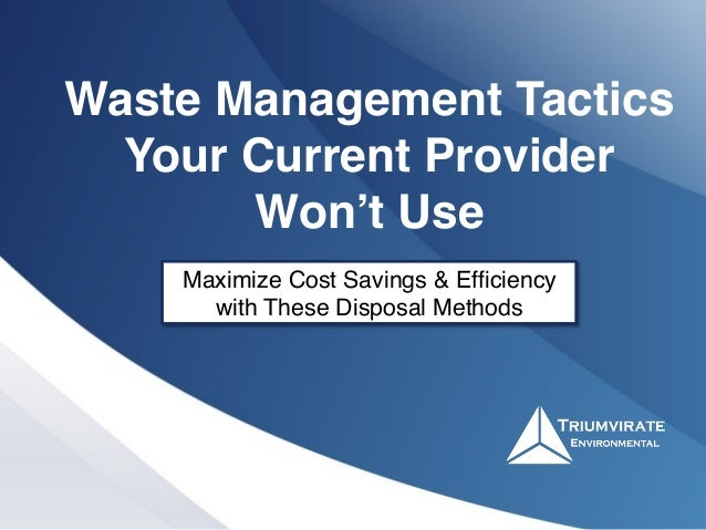 Waste Management Tactics Your Current Provider Won't Use! Maximize Cost Savings & Efficiency with These Disposal Methods!