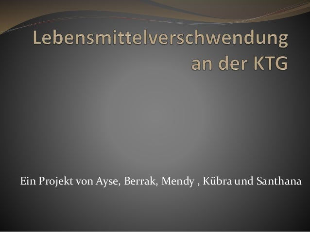 Ein Projekt von Ayse, Berrak, Mendy , Kübra und Santhana