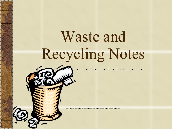 Waste and Recycling Notes