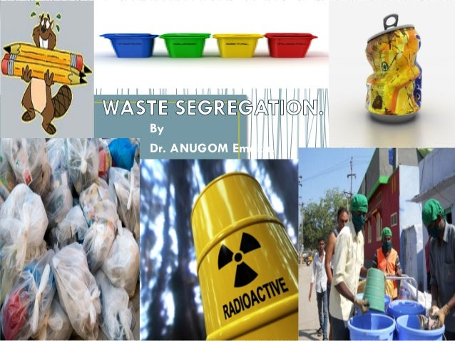 essays on waste segregation Waste segregation essays, homework help ancient egypt, creative writing vermont february 25, 2018 by u know you're fucked when.