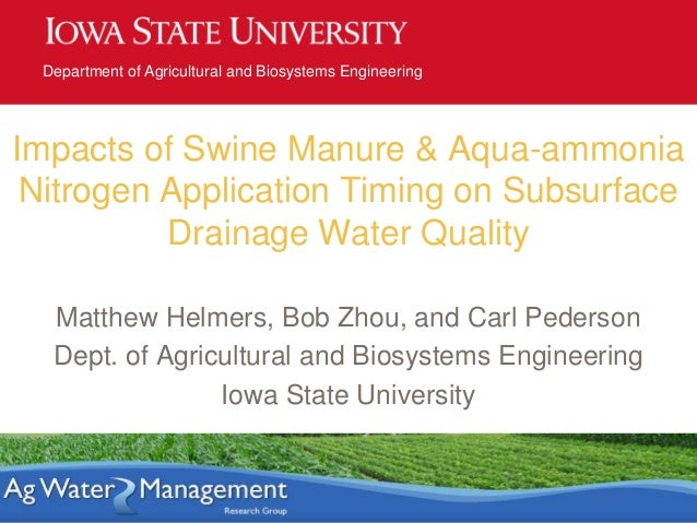 Department of Agricultural and Biosystems EngineeringImpacts of Swine Manure & Aqua-ammoniaNitrogen Application Timing on ...