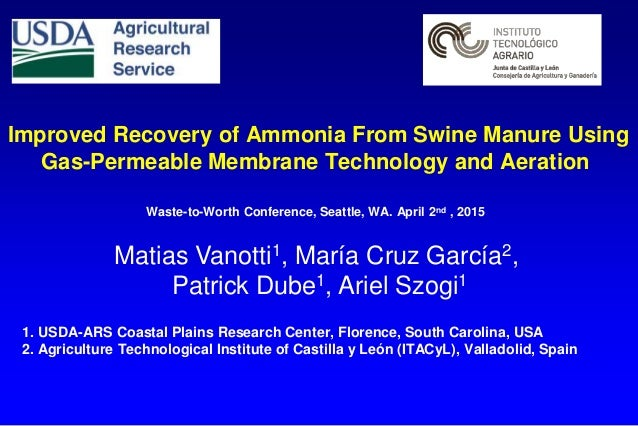 Improved Recovery of Ammonia From Swine Manure Using Gas-Permeable Membrane Technology and Aeration Waste-to-Worth Confere...