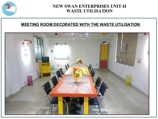 NEW SWAN ENTERPRISES UNIT-II WASTE UTILISATION MEETING ROOM DECORATED WITH THE WASTE UTILISATION
