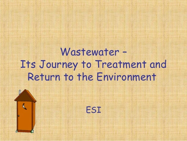 Wastewater – Its Journey to Treatment and Return to the Environment ESI