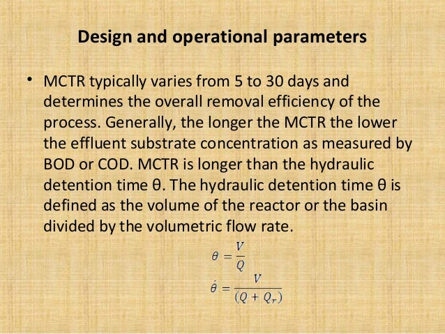 Design and operational parameters• MCTR typically varies from 5 to 30 days and  determines the overall removal efficiency ...