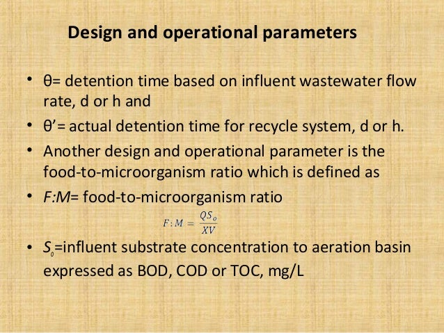 Design and operational parameters• θ= detention time based on influent wastewater flow  rate, d or h and• θ'= actual deten...